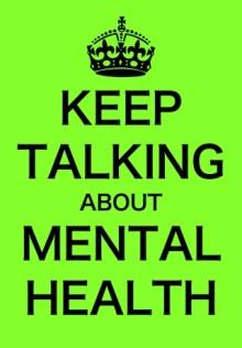 Mental Health keep talking